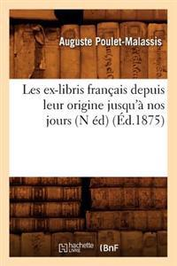 Les Ex-Libris Francais Depuis Leur Origine Jusqu'a Nos Jours (N Ed) (Ed.1875)