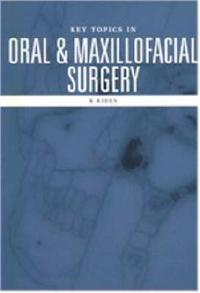 Key Topics in Oral and Maxillofacial Surgery
