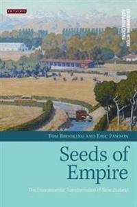 Seeds of Empire: The Environmental Transformation of New Zealand