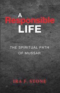 A Responsible Life: The Spiritual Path of Mussar