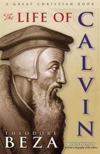 The Life of John Calvin