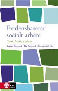 Evidensbaserat socialt arbete : Teori, kritik, praktik