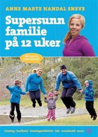 Supersunn familie på 12 uker - Anne Marte Handal Sneve pdf epub