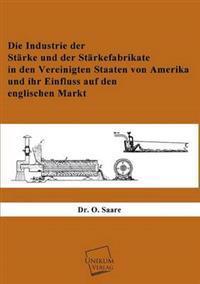 Die Industrie Der Starke Und Der Starkefabrikate