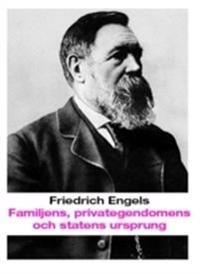 Familjens, privategendomens och statens ursprung :  i anslutning till Lewis H. Morgans forskningar