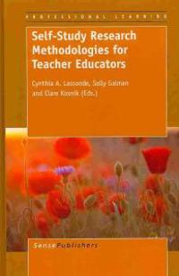Self-Study Research Methodologies for Teacher Educators