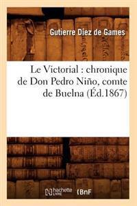Le Victorial: Chronique de Don Pedro Ni�o, Comte de Buelna (�d.1867)
