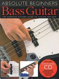 Bass Guitar: The Complete Picture Guide to Playing the Bass