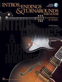 Intros, Endings and Turnarounds for Guitar: Essential Phrases for All Styles [With CD Features 99 Demonstration Tracks]