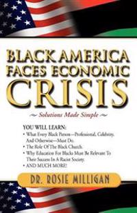Black America Faces Economic Crisis: Solutions Made Simple