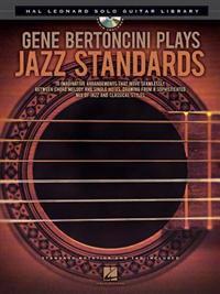 Gene Bertoncini Plays Jazz Standards: Hal Leonard Solo Guitar Library