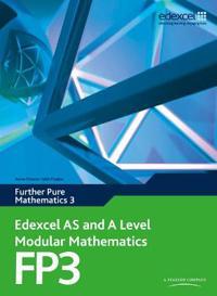 Edexcel AS and A Level Modular Mathematics Further Pure Mathematics 3 FP3