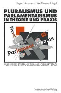 Pluralismus und Parlamentarismus in Theorie und Praxis