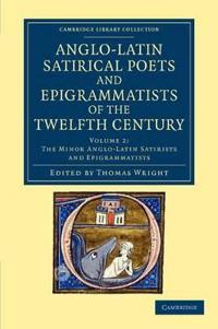 The The Anglo-Latin Satirical Poets and Epigrammatists of the Twelfth Century 2 Volume Set The Anglo-Latin Satirical Poets and Epigrammatists of the Twelfth Century
