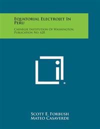 Equatorial Electrojet in Peru: Carnegie Institution of Washington, Publication No. 620