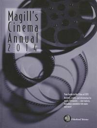 Magill's Cinema Annual 2014