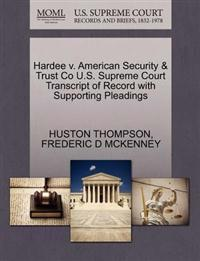 Hardee V. American Security & Trust Co U.S. Supreme Court Transcript of Record with Supporting Pleadings