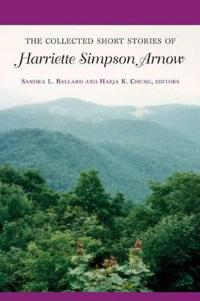 The Collected Short Stories of Harriette Simpson Arnow