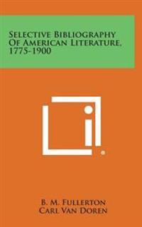 Selective Bibliography of American Literature, 1775-1900