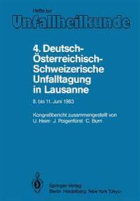 4. Deutsch-Osterreichisch-Schweizerische Unfalltagung in Lausanne, 8. Bis 11. Juni 1983
