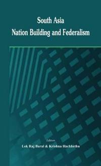 South Asia: Nation Building and Federalism