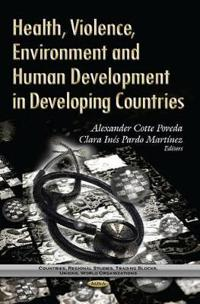 Health, Violence, Environment and Human Development in Developing Countries