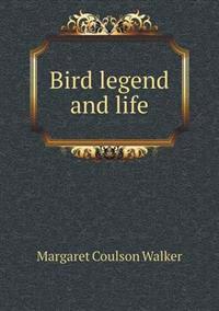 Bird Legend and Life