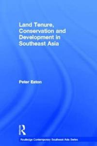 Land Tenure, Conservation and Development in Southeast Asia