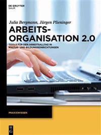 Arbeitsorganisation 2.0: Tools Für Den Arbeitsalltag in Kultur- Und Bildungseinrichtungen