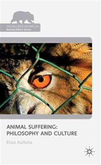 Animal Suffering: Philosophy and Culture