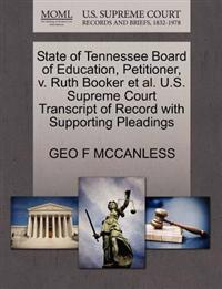 State of Tennessee Board of Education, Petitioner, V. Ruth Booker Et Al. U.S. Supreme Court Transcript of Record with Supporting Pleadings