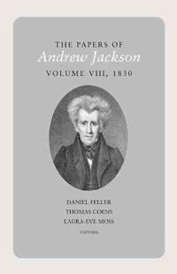 The Papers of Andrew Jackson, Volume 8, 1830