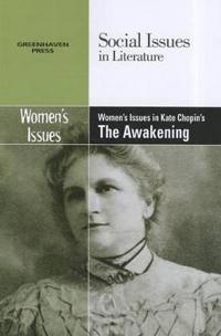 Women's Issues in Kate Chopin's The Awakening