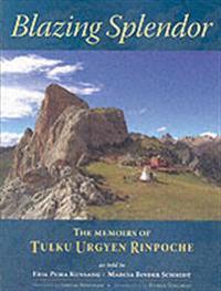 Blazing Splendor: The Memoirs of the Dzogchen Yogi