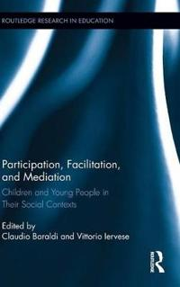 Participation, Facilitation, and Mediation