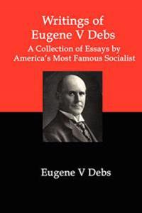 Writings of Eugene V. Debs