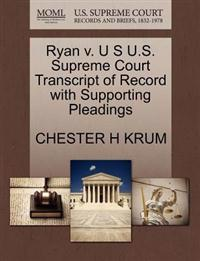 Ryan V. U S U.S. Supreme Court Transcript of Record with Supporting Pleadings