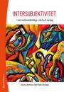 Intersubjektivitet : det mellanmänskliga i vård och vardag