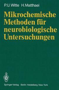 Mikrochemische Methoden fur Neurobiologische Untersuchungen