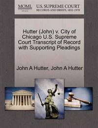 Hutter (John) V. City of Chicago U.S. Supreme Court Transcript of Record with Supporting Pleadings