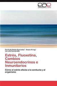 Estres, Fluoxetina, Cambios Neuroendocrinos E Inmunitarios