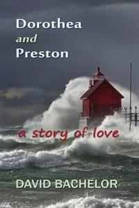 Dorothea and Preston: A Story of Love