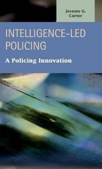 Intelligence-Led Policing: A Policing Innovation