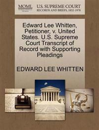 Edward Lee Whitten, Petitioner, V. United States. U.S. Supreme Court Transcript of Record with Supporting Pleadings