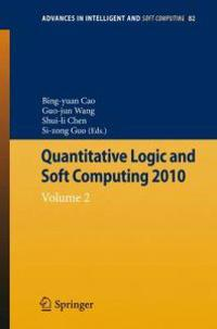 Quantitative Logic and Soft Computing