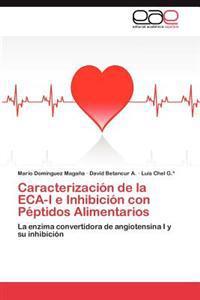 Caracterizacion de La Eca-I E Inhibicion Con Peptidos Alimentarios