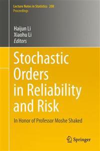 Stochastic Orders in Reliability and Risk