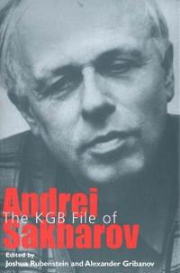 The Kgb File Of Andrei Sakharov