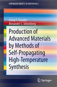 Production of Advanced Materials by Methods of Self-Propagating High-Temperature Synthesis