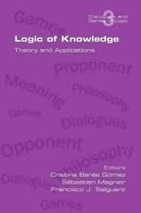 Logic of Knowledge. Theory and Applications